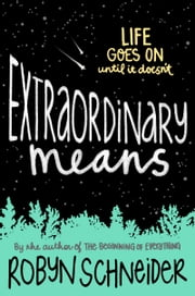 Extraordinary Means ebook by Robyn Schneider