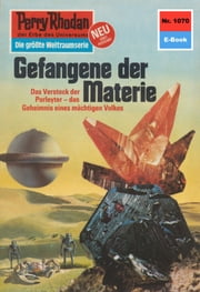 "Perry Rhodan 1070: Gefangene der Materie (Heftroman) - Perry Rhodan-Zyklus ""Die kosmische Hanse"" ebook by William Voltz"