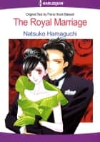 The Royal Marriage (Harlequin Comics) - Harlequin Comics ebook by Fiona Hood-Stewart, Natsuko Hamaguchi