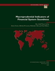 Macroprudential Indicators of Financial System Soundness ebook by Paul Mr. Hilbers,Alfredo Mr. Leone,Mahinder Mr. Gill,Owen Mr. Evens