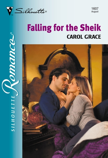 Falling For The Sheik (Mills & Boon Silhouette) ebook by Carol Grace
