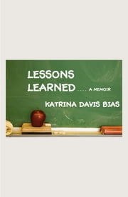 Lessons Learned ebook by Katrina Davis Bias
