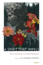 A Spirit that Impels ebook by M. Gerard Fromm