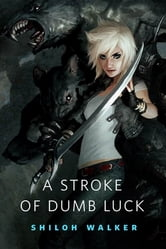 A Stroke of Dumb Luck - A Tor.Com Original ebook by Shiloh Walker