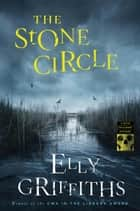 The Stone Circle ebook by Elly Griffiths
