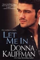 Let Me In ebook by Donna Kauffman