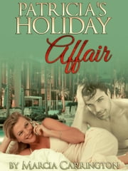 Patricia's Holiday Affair ebook by Marcia Carrington
