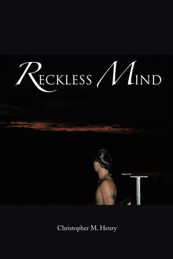 Reckless Mind ebook by Christopher M. Henry