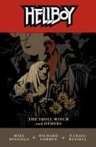 Hellboy Volume 7: The Troll Witch and Others ebook by Mike Mignola