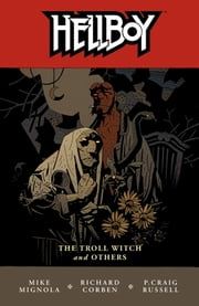 Hellboy Volume 7: The Troll Witch and Others ebook by Mike Mignola,Various Artists