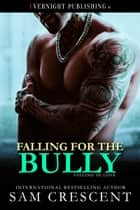 Falling for the Bully ebook by