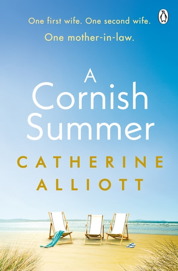 A Cornish Summer - The perfect feel-good summer read about family, love and secrets ebook by Catherine Alliott