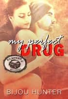 My Perfect Drug - Reapers MC: Ellsberg Chapter, #2 ebook by