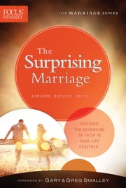 The Surprising Marriage (Focus on the Family Marriage Series) ebook by Focus on the Family,Gary Smalley,Greg Smalley