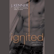 Ignited - A Most Wanted Novel audiobook by J. Kenner