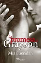 La promesa de Grayson 電子書 by Mia Sheridan