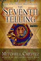 The Seventh Telling ebook by Mitchell Chefitz