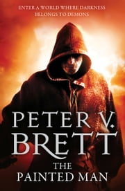 The Painted Man (The Demon Cycle, Book 1) ebook by Peter V. Brett