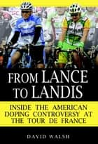 From Lance to Landis ebook by David Walsh