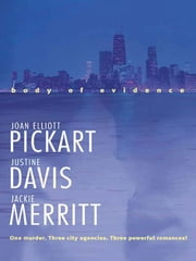 Body of Evidence: Verdict: Marriage\Behind the Badge\Premeditated Passion - Verdict: Marriage\Behind the Badge\Premeditated Passion ebook by Joan Elliott Pickart,Justine Davis,Jackie Merritt