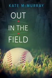 Out in the Field ebook by Kate McMurray