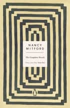 The Complete Novels eBook by Nancy Mitford