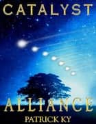 CATALYST ALLIANCE ebook by PATRICK KY