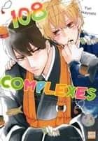 108 Complexes - Volume 1 ebook by Yuri Takayoshi