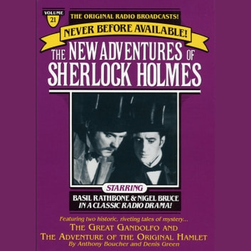 The Great Gondolofo and The Adventure of the Original Hamlet - The New Adventures of Sherlock Holmes, Episode #21 audiobook by Anthony Boucher,Denis Green