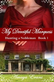 My Deceitful Marquess ebook by Amaya Evans