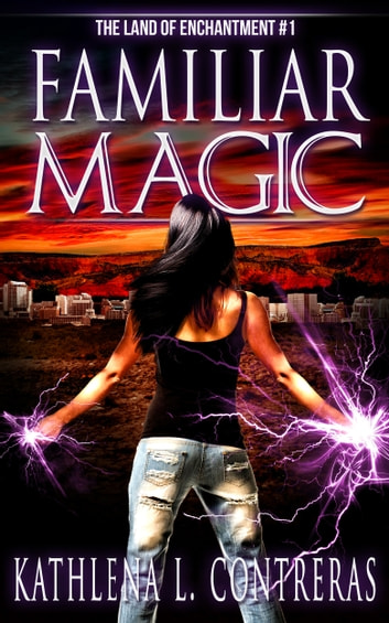 Familiar Magic ebook by Kathlena L. Contreras