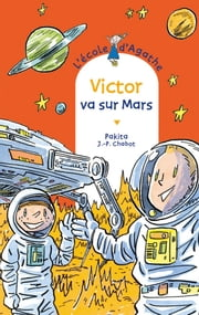 Victor va sur mars ebook by Pakita, Jean-Philippe Chabot