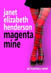 Magenta Mine - Invertary, #3 ebook by janet elizabeth henderson