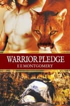 Warrior Pledge ebook by E E Montgomery