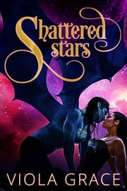Shattered Stars ebook by Viola Grace