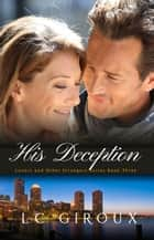 His Deception - Lovers and Other Strangers, #3 ebook by L.C. Giroux