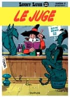 Lucky Luke - Tome 13 - LE JUGE ebook by Morris, Goscinny