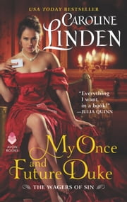 My Once and Future Duke - The Wagers of Sin ebook by Caroline Linden