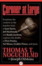 Coroner at Large ebook by Joseph DiMona,Thomas Noguchi