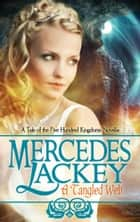 A Tangled Web ebook by Mercedes Lackey
