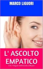 L' Ascolto Empatico ebook by Marco Liguori