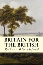 Britain for the British ebook by Robert Blatchford
