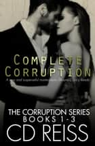 Complete Corruption Bundle ebook by CD Reiss