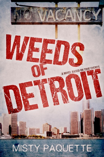Weeds of Detroit ebook by Misty Paquette