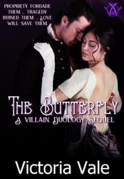 The Butterfly - The Villain Duology, #3 ebook by Victoria Vale
