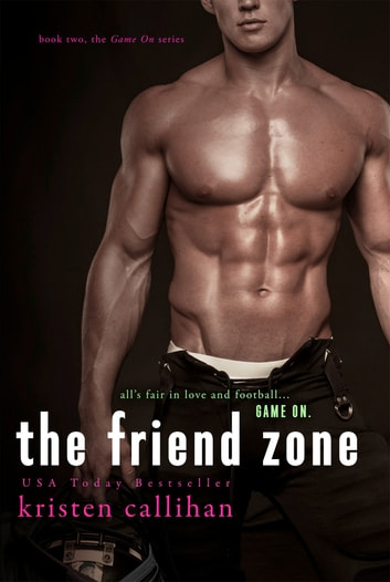 The Friend Zone ebook by Kristen Callihan