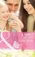 A Family, At Last (Mills & Boon Cherish) (Red Valley Ranchers, Book 2) ebook by Susan Crosby