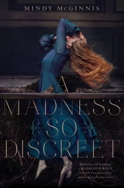 A Madness So Discreet ebook by Mindy McGinnis