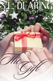 The Gift - A Pen and Paintbrush Short Story, #2 ebook by S.L. Dearing