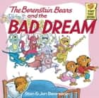 The Berenstain Bears and the Bad Dream ebook by Stan Berenstain,Jan Berenstain